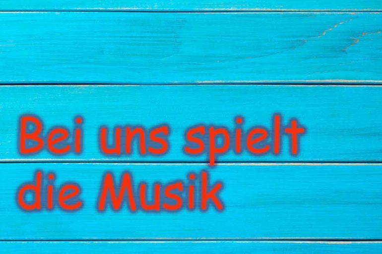 Bei uns spielt die Musik